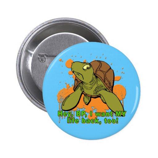 Ey BP quiero mi camiseta de la tortuga de la parte Pins