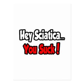 ¡Ey ciática… que usted chupa! Postal