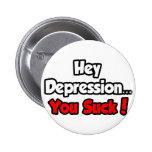 ¡Ey depresión… que usted chupa! Pin