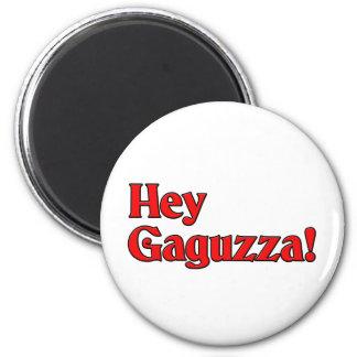¡Ey Gaguzza! Imán Redondo 5 Cm