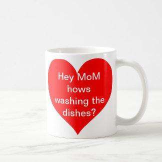 ¿Ey hows de la mamá que lavan los platos? Taza