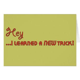 ¡Ey… I aprendió un nuevo truco! Tarjeta De Felicitación