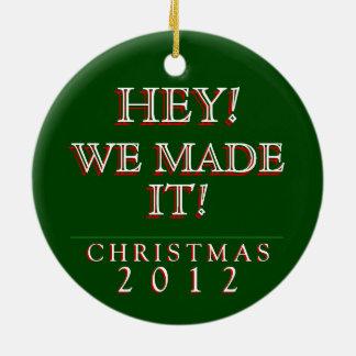 ¡Ey! ¡Lo hicimos! Ornamento de 2012 navidad Adorno De Reyes