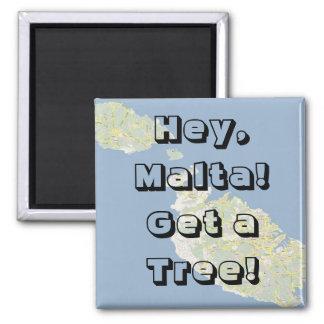 ¡Ey, Malta! ¡Consiga un árbol! Imán Cuadrado