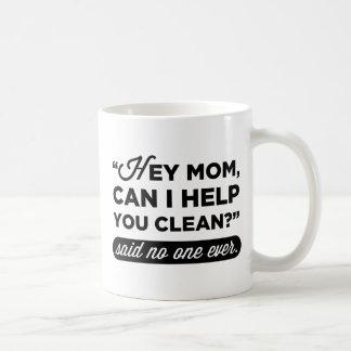 ¿Ey mamá, puedo ayudarle a limpiar? Dicho nadie nu Taza