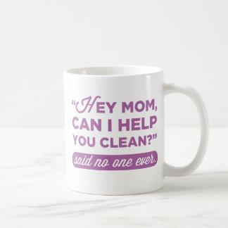 ¿Ey mamá, puedo ayudarle a limpiar? Dicho nadie Taza Básica Blanca