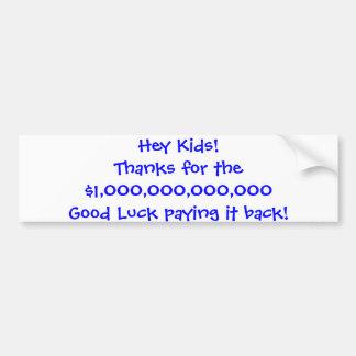 ¡Ey niños! Gracias por los $1000000000000 buen Lu… Pegatina Para Auto