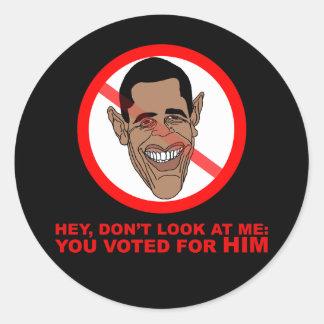 Ey, no me mire: usted votó por ÉL Etiquetas Redondas