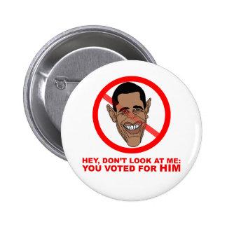 Ey, no me mire: usted votó por ÉL Pin