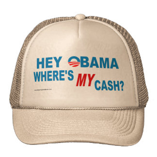 ¡Ey Obama! ¿Dónde está MI efectivo? Gorras