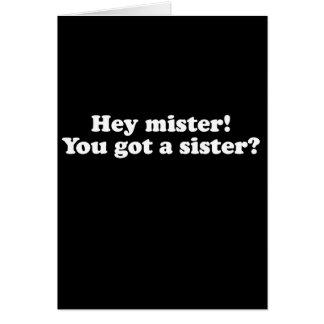 Ey señor, usted consiguió a una hermana (la línea  tarjetas