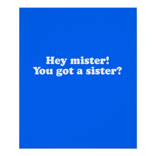 ¿Ey señor, usted consiguió a una hermana? Póster
