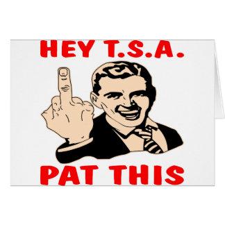 Ey T.S.A. Pat This (con el dedo medio) Tarjeta De Felicitación