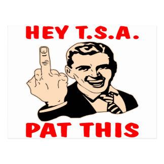 Ey T.S.A. Pat This (con el dedo medio) Tarjeta Postal