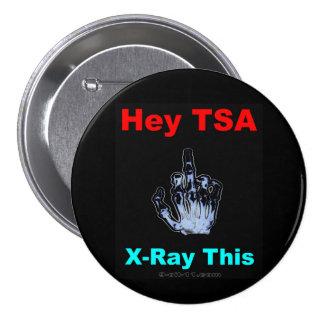 """""""Ey TSA, radiografían este"""" botón oficial Pins"""