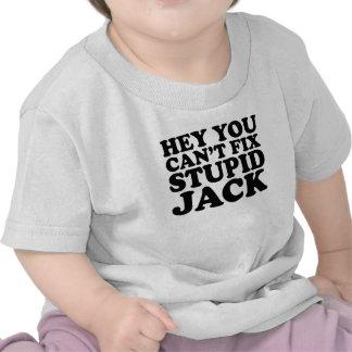 Ey usted arreglo linado Jack estúpido Shirts.png Camiseta