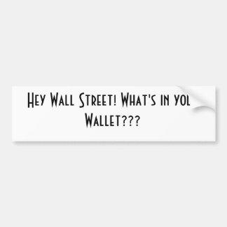 ¡Ey Wall Street! ¿Cuál está en su cartera??? Pegatina Para Auto