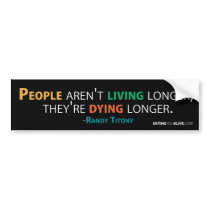 EYA - Dying longer bumper sticker