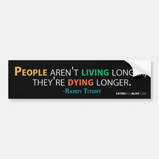 EYA - Dying longer bumper sticker