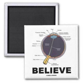 Eye Believe (Anatomical Humor) Magnet