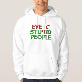 Eye C STUPID People Hoodie