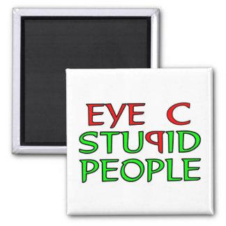 Eye C STUPID People Magnet