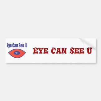 Eye Can See U Bumper Stickers