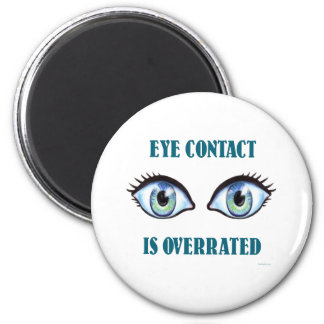 Eye Contact Is Overrated Fridge Magnet