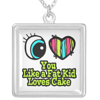 Eye Heart I Love You Like a Fat Kid Loves Cake Square Pendant Necklace