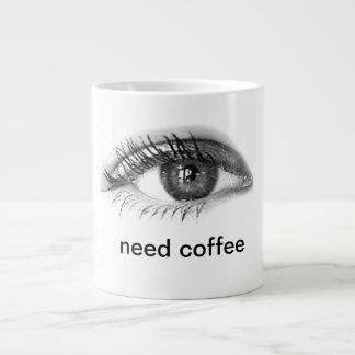 EYE NEED COFFEE - JUMBO LARGE COFFEE MUG