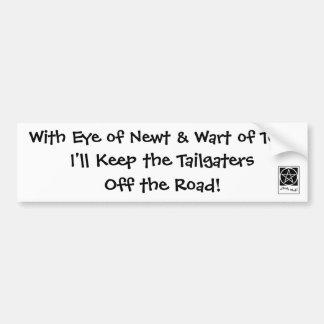 Eye of Newt & Wart of... Tailgater Bumper Sticker Car Bumper Sticker