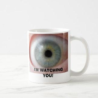 eye on you, I'M WATCHING YOU! Coffee Mug