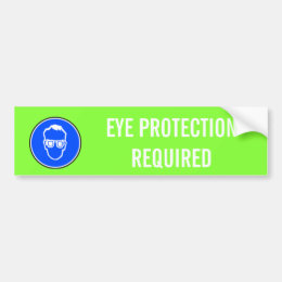 EYE PROTECTION REQUIRED BUMPER STICKER