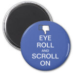 Eye Roll and Scroll On Snarky Facebook 2 Inch Round Magnet