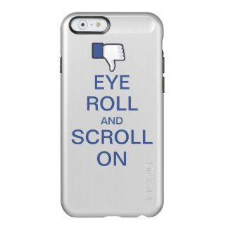 Eye Roll and Scroll On Snarky Facebook Incipio Feather® Shine iPhone 6 Case