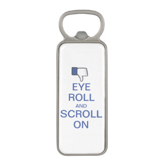 Eye Roll and Scroll On Snarky Facebook Magnetic Bottle Opener