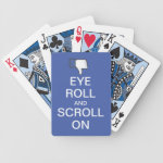 Eye Roll and Scroll On Snarky Facebook Bicycle Playing Cards