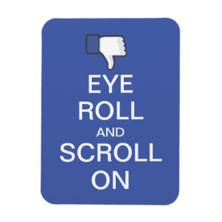 Eye Roll and Scroll On Snarky Facebook Magnet