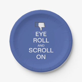 Eye Roll and Scroll On Snarky Facebook 7 Inch Paper Plate