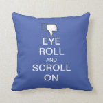 Eye Roll and Scroll On Snarky Facebook Throw Pillow