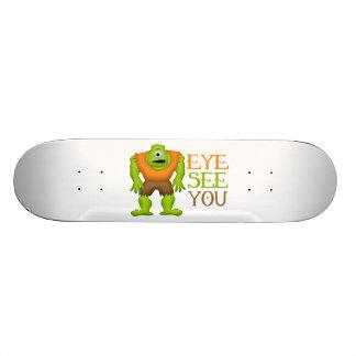 Eye See You Funny Cyclops Monster Skateboard