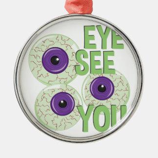 Eye See You Metal Ornament