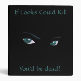 Eye Spy, If Looks Could Kill, You'd be dead! Binder