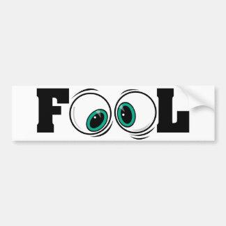 Eyeballs Fool Bumper Sticker
