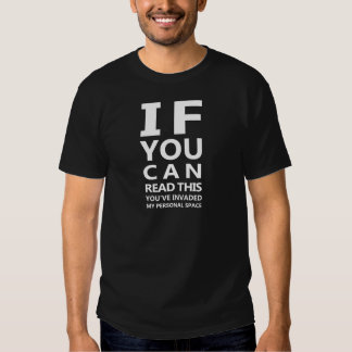Eyechart T-Shirt: You've Invaded My Personal Space Tee Shirt