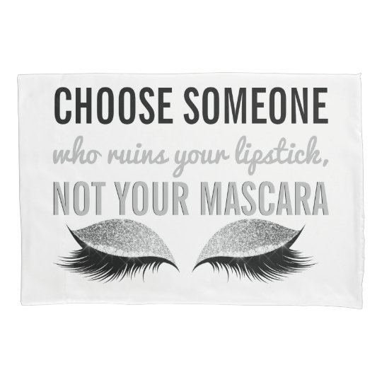 Eyelash Makeup Inspirational Quote Black and White Pillow Case