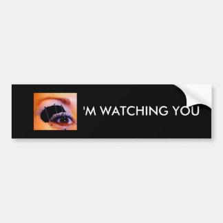 Eye'm watching you bumper sticker