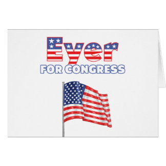 Eyer for Congress Patriotic American Flag Design Card