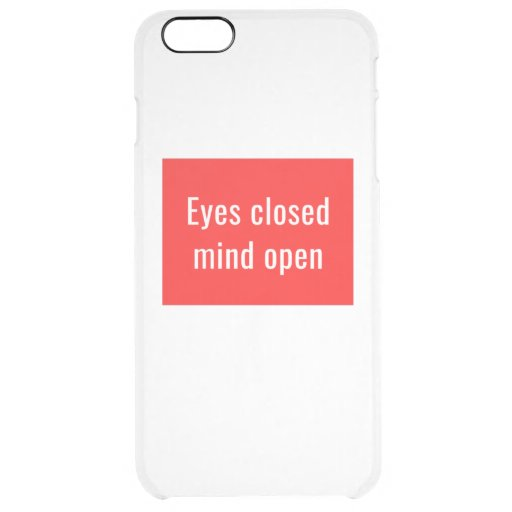 Eyes closed mind open clear iPhone 6 plus case