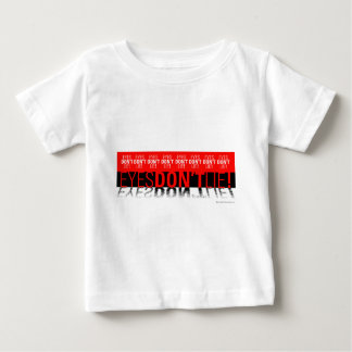 Eyes Dont Lie Baby T-Shirt